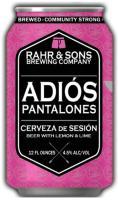 Rahr & Sons Adiós Pantalones